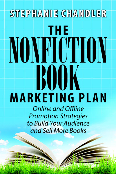 The Nonfiction Book Marketing Plan by Stephanie Chandler