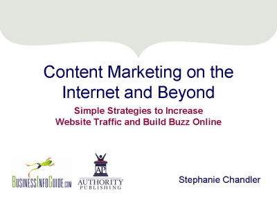 Content Marketing on the Internet and Beyond - Presentation by Stephanie Chandler, Professional Speaker